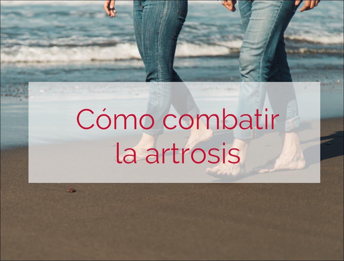 cómo combatir la artrosis