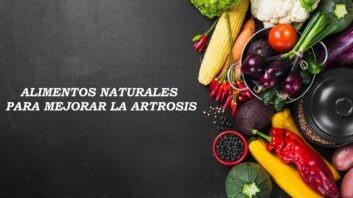 Alimentos naturales beneficiosos para la artrosis